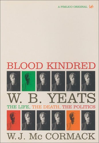 Download Blood Kindred: W.B. Yeats The Life, The Death, The Politics PDF