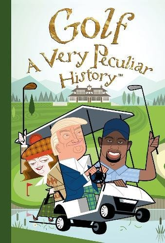 Golf: A Very Peculiar History™