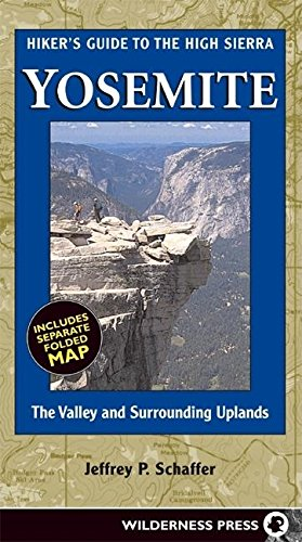 Hiker's Guide to the High Sierra Yosemite: The Valley and Surrounding Uplands (High Sierra Hiking Guide)