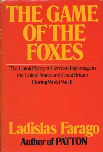 The Game Of The Foxes by Ladislas Farago