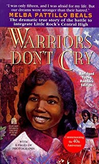 com warriors don t cry a searing memoir of the battle to by melba pattillo beals warriors don t cry abridged 2001
