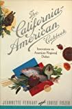 img - for The California-American Cookbook: Innovations on American Regional Dishes book / textbook / text book