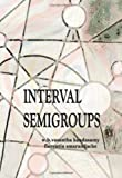 Interval Semigroups, Vasantha Kandasamy, W. B. and Smarandache, Florentin, 1599730979
