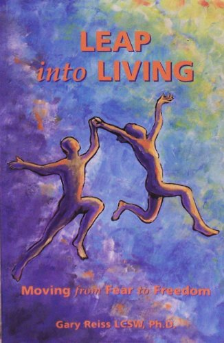 Leap Into Living: Moving From Fear To Freedom