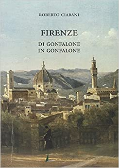 Book Firenze: Di gonfalone in gonfalone (Italian Edition)