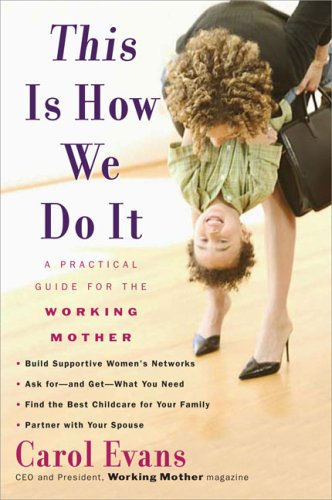 Read Online This Is How We Do It: A Practical Guide for the Working Mother pdf epub