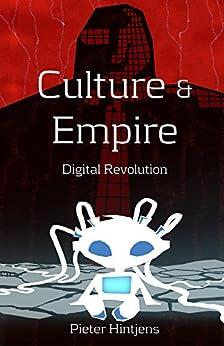 Culture & Empire: Digital Revolution by [Hintjens, Pieter]