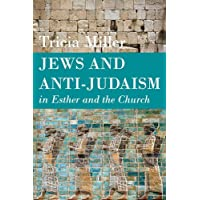 Jews and Anti-Judaism in Esther and the Church