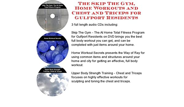 The Skip Gym Home Workouts Chest And Triceps For Gulfport Residents Ray Harvey Amazon Books