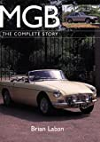 MGB: The Complete Story (Crowood Autoclassics)
