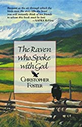 The Raven Who Spoke with God (A story of courage, integrity, and following your dream)