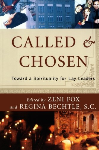 Called and Chosen: Toward A Spirituality For Lay Leaders