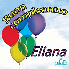 Amazon.com: Tanti auguri a te (Auguri Eliana): Michael & Frencis: MP3
