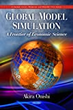 Global Model Simulation: A Frontier of Economic Science, , 1608768430
