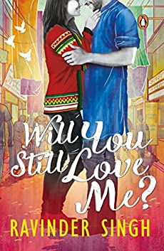 Ravinder Singh Books List : Will you still love me