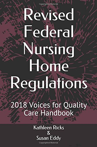 ing Home Regulations: 2018 Voices for Quality Care Handbook ()