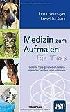 Medizin zum Aufmalen für Tiere: Geliebte Tiere ganzheitlich heilen - ungeliebte Tierchen sanft umsiedeln