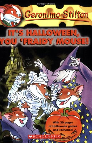 It's Halloween, You 'Fraidy Mouse! (Geronimo Stilton, No. 11)