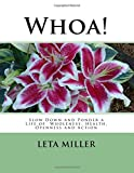 img - for Whoa!: Slow Down and Ponder a Life of Wholeness, Health, Openness and Action book / textbook / text book