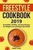 Freestyle Cookbook 2019: Irresistible, Healthy, and Easy Recipes for Weight Loss and Improved Health