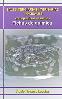 Sales terciarias / ternarias / oxisales con ejercicios resueltos (Fichas de química) (Spanish Edition) by [Lacoba, Rocío Navarro]