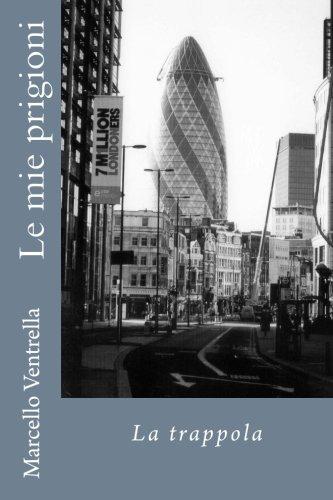 Le mie prigioni: La trappola (Italian Edition)