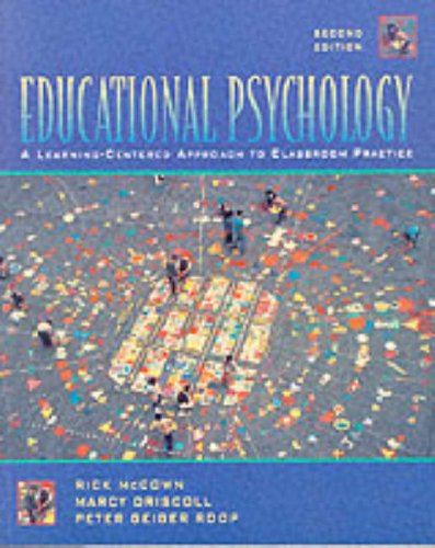 Educational Psychology: A Learning-Centered Approach to Classroom Practice