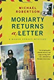 Moriarty Returns a Letter: A Baker Street Mystery (The Baker Street Letters)