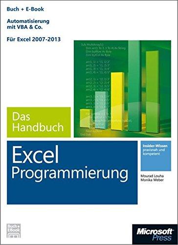 Microsoft Excel Programmierung - Das Handbuch (Buch + E-Book). Automatisierung mit VBA & Co - Für Excel 2007 - 2013.