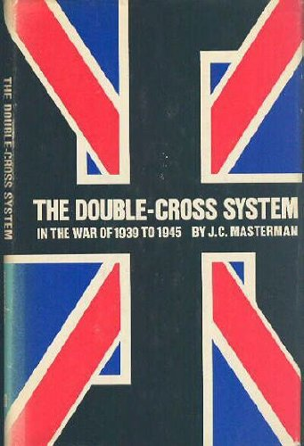 The Double- Cross System by J. C. Masterman