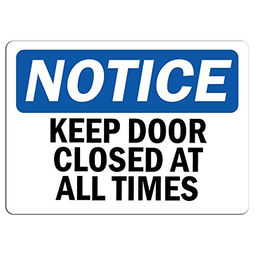 Notice - Notice Keep Door Closed at All Times Sign | Label Decal Sticker Retail Store Sign Sticks to Any Surface 8
