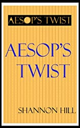 Aesop's Twist: Stories for Adults who Fondly Remember Aesop's Fables
