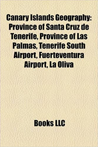 Canary Islands Geography Introduction: Province of Santa Cruz de Tenerife, Province of Las Palmas, Tenerife South Airport: Amazon.es: Books LLC: Libros en ...