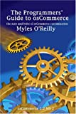 The Programmers' Guide to osCommerce: the nuts and bolts of osCommerce Customization, Myles O'Reilly, 1411678605