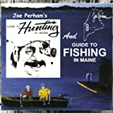 Joe Perham's Guide to Hunting and Guide to Fishing in Maine