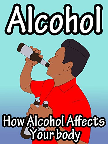 Alcohol, How Alcohol Affects Your Body