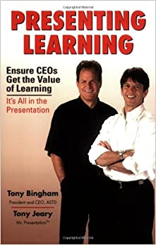 Presenting Learning: Getting CEOs to Understand the Value of Learning - It's All in the Presentation