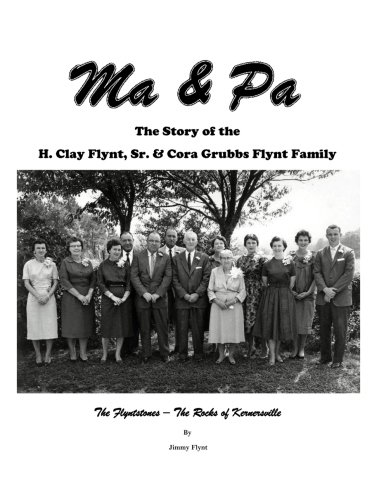 Download Ma & Pa: The Story of the H. Clay Flynt, Sr. & Cora Grubbs Flynt Family pdf epub