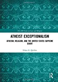Atheist Exceptionalism: Atheism, Religion, and