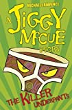 The Killer Underpants (Jiggy McCue) by Lawrence, Michael (2009) Paperback