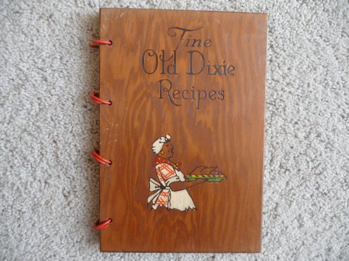 Fine Old Dixie Recipes (Wooden Covers): The Southern Cook Book of Fine Old Recipes: 322 Old Dixie Recipes ()