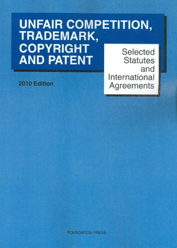 - Selected Statutes and International Agreements on Unfair Competition, Trademark, Copyright and Patent, 2010