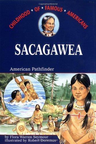 Sacagawea: American Pathfinder (Childhood Of Famous -