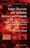Target Discovery and Validation Reviews and Protocols: Emerging Strategies for Targets and Biomarker Discovery, Volume 1 (Methods in Molecular Biology)