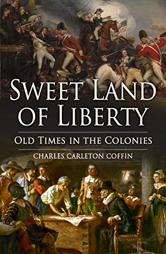 - Sweet Land of Liberty: Old Times in the Colonies