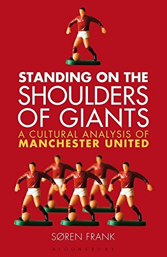 Standing on the Shoulders of Giants: A Cultural Analysis of Manchester United