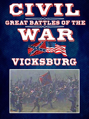 The Great Battles of the Civil War - Vicksburg