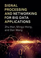 Signal Processing and Networking for Big Data Applications Front Cover