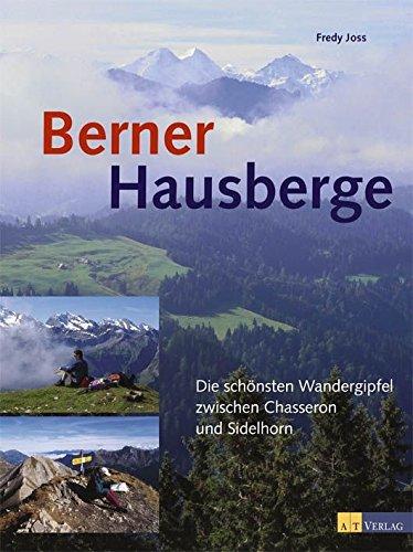 Berner Hausberge: Die schönsten Wandergipfel zwischen Chasseron und Sidelhorn