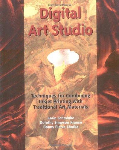 Digital Art Studio By Karin Schminke, Dorothy Simpson Krause, Bonny Pierce Lhotka. (Watson-Guptill,2004) [Paperback]
